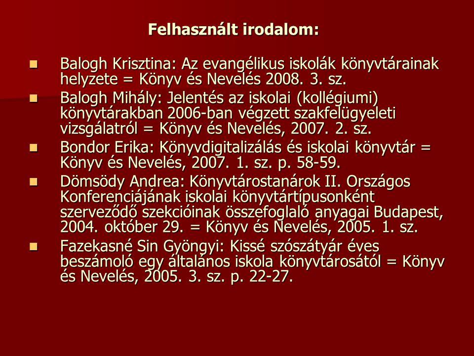 Felhasznált irodalom: Balogh Krisztina: Az evangélikus iskolák könyvtárainak helyzete = Könyv és Nevelés 2008. 3. sz. Balogh Krisztina: Az evangélikus