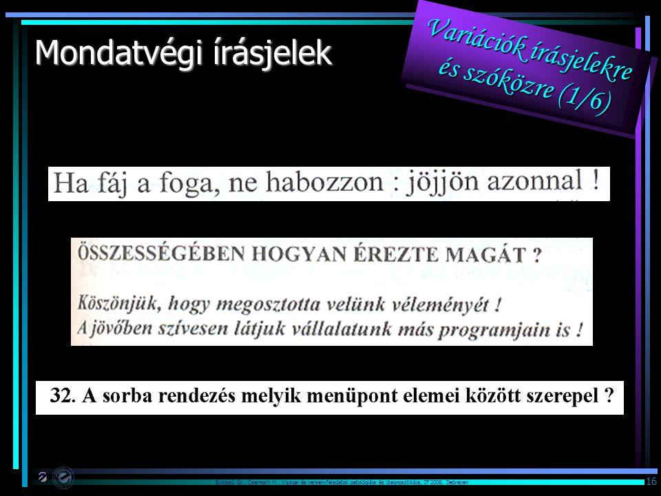 Bujdosó Gy., Csernoch M.: Vizsga- és versenyfeladatok patológiája és diagnosztikája, IF 2008, Debrecen 16 Mondatvégi írásjelek Variációk írásjelekre és szóközre (1/6)