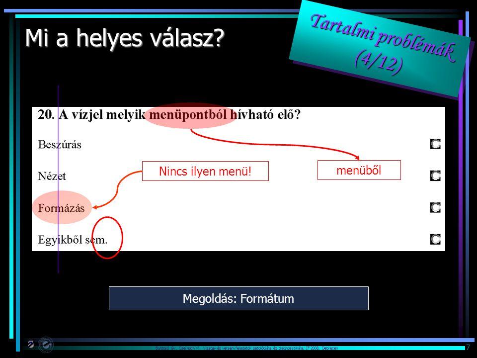 Bujdosó Gy., Csernoch M.: Vizsga- és versenyfeladatok patológiája és diagnosztikája, IF 2008, Debrecen 7 Mi a helyes válasz? Nincs ilyen menü! Megoldá