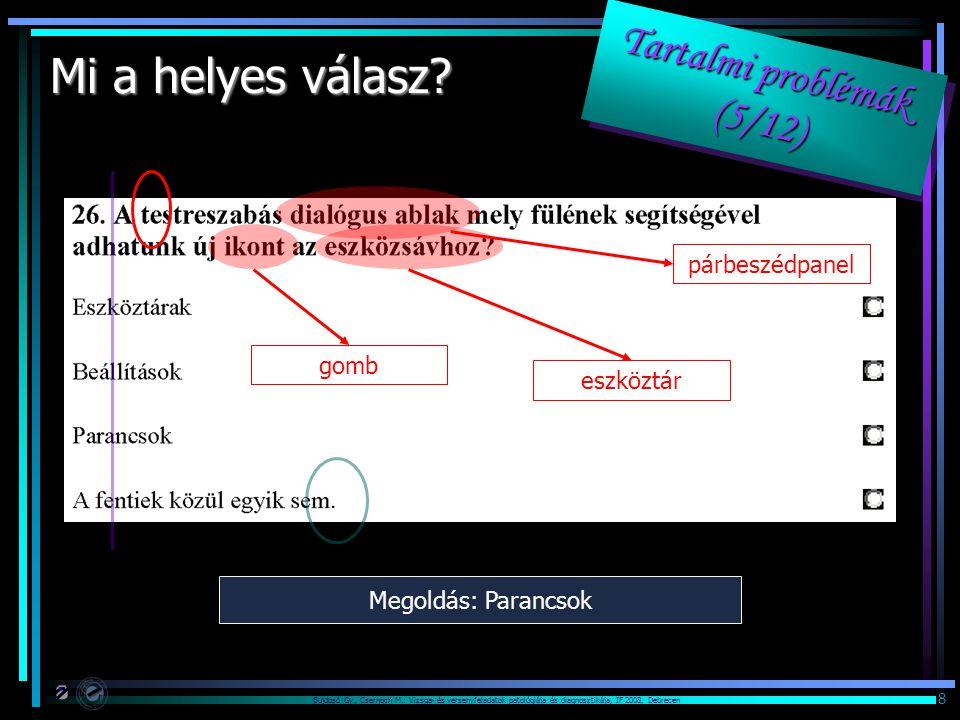 Bujdosó Gy., Csernoch M.: Vizsga- és versenyfeladatok patológiája és diagnosztikája, IF 2008, Debrecen 8 Mi a helyes válasz? párbeszédpanel gomb eszkö