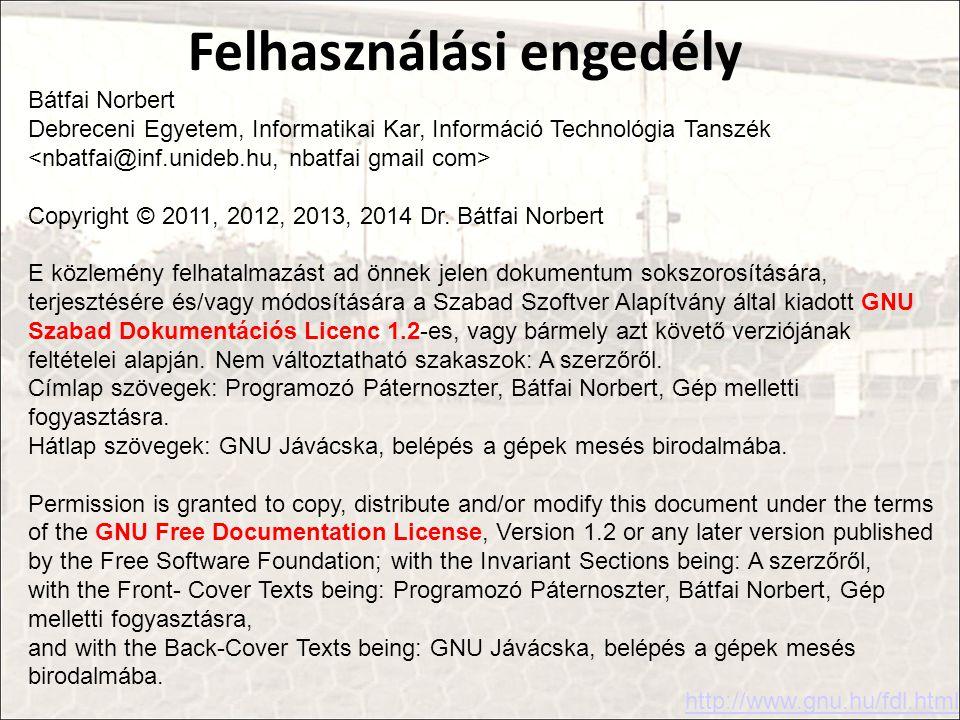 Bátfai Norbert Debreceni Egyetem, Informatikai Kar, Információ Technológia Tanszék Copyright © 2011, 2012, 2013, 2014 Dr.