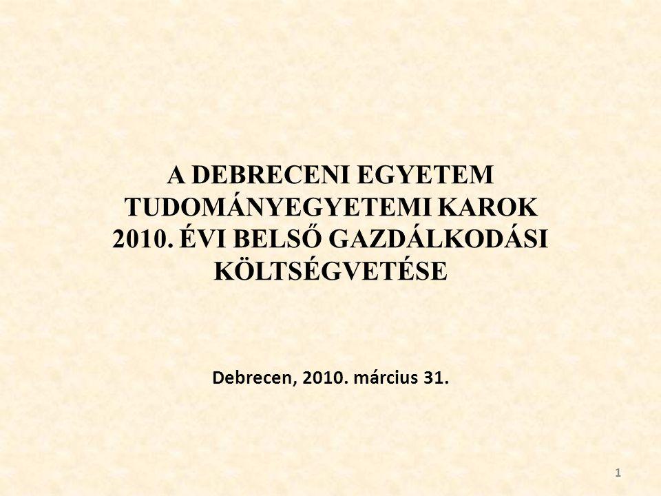 A DEBRECENI EGYETEM TUDOMÁNYEGYETEMI KAROK 2010.