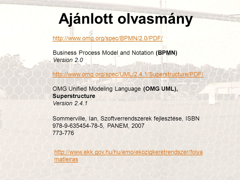 Ajánlott olvasmány http://www.omg.org/spec/UML/2.4.1/Superstructure/PDF/ OMG Unified Modeling Language (OMG UML), Superstructure Version 2.4.1 http://