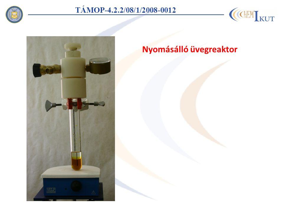 TÁMOP-4.2.2/08/1/2008-0012 Nyomásálló üvegreaktor