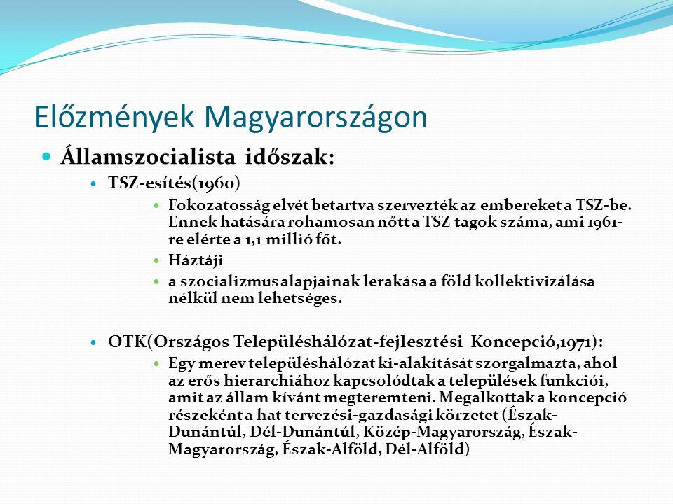 Előzmények Magyarországon Államszocialista időszak: TSZ-esítés(1960) Fokozatosság elvét betartva szervezték az embereket a TSZ-be. Ennek hatására roha