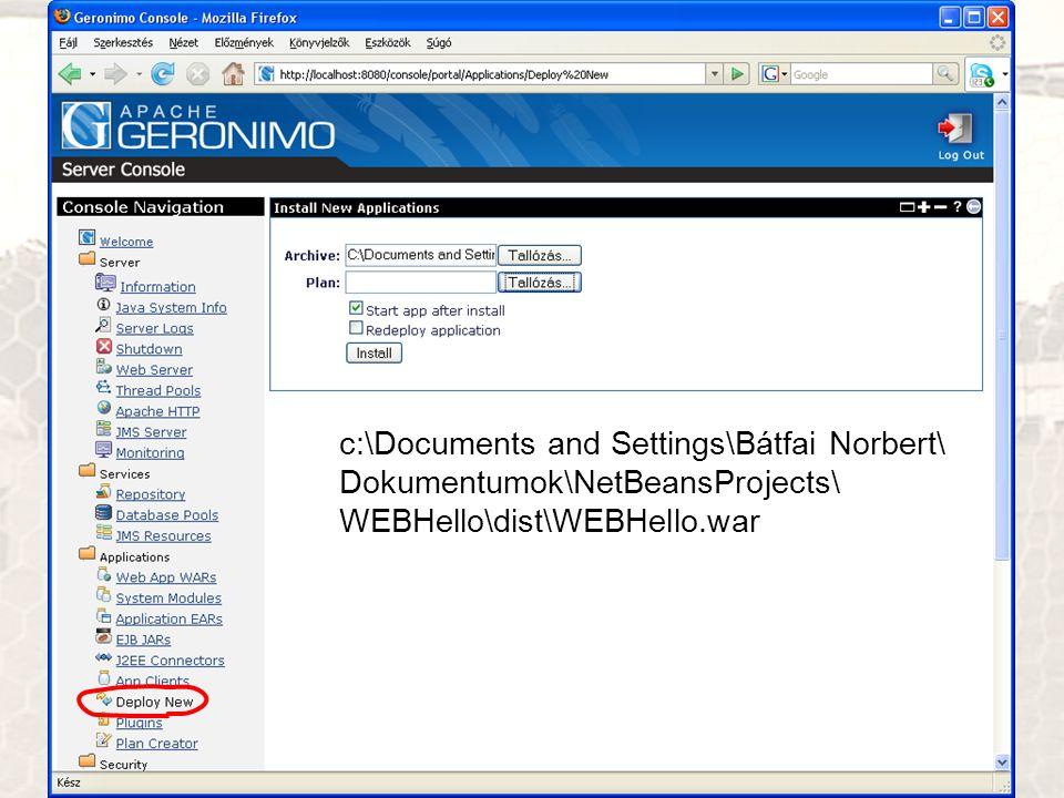 c:\Documents and Settings\Bátfai Norbert\ Dokumentumok\NetBeansProjects\ WEBHello\dist\WEBHello.war