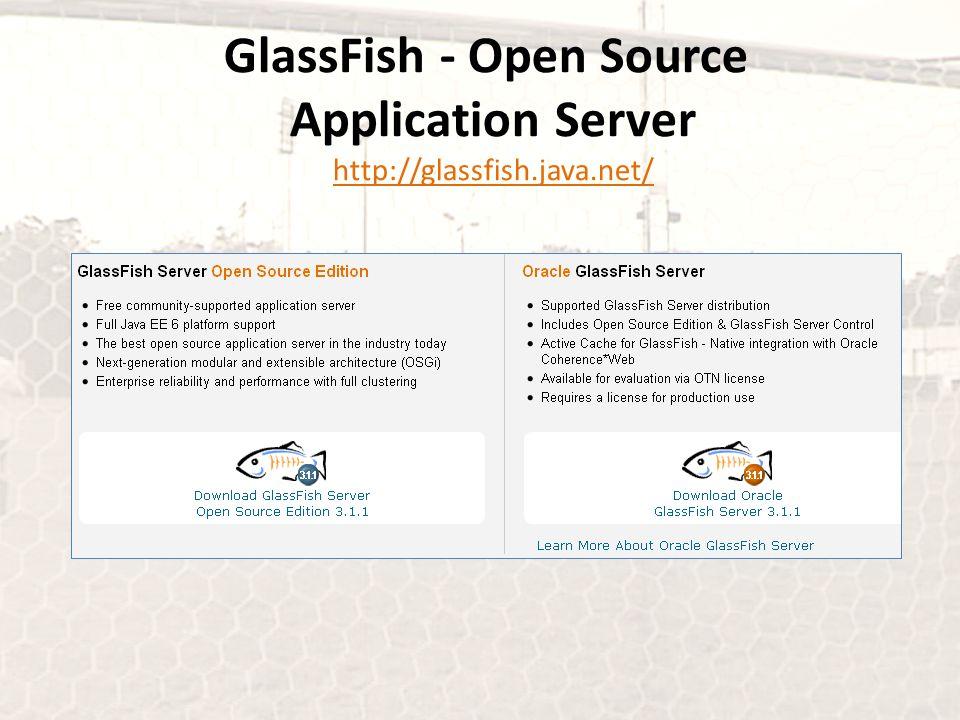 GlassFish - Open Source Application Server http://glassfish.java.net/