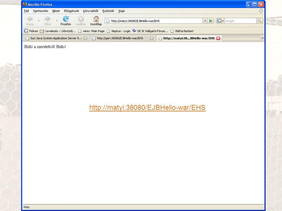 Az első EJB alkalmazás a fürtön http://matyi:38080/EJBHello-war/EHS