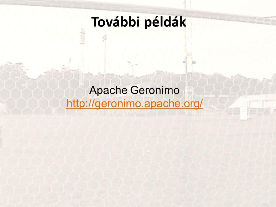 Apache Geronimo http://geronimo.apache.org/ További példák