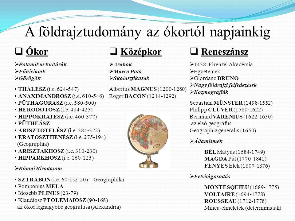  Ókor  Potamikus kultúrák  Főniciaiak  Görögök THÁLÉSZ (i.e.