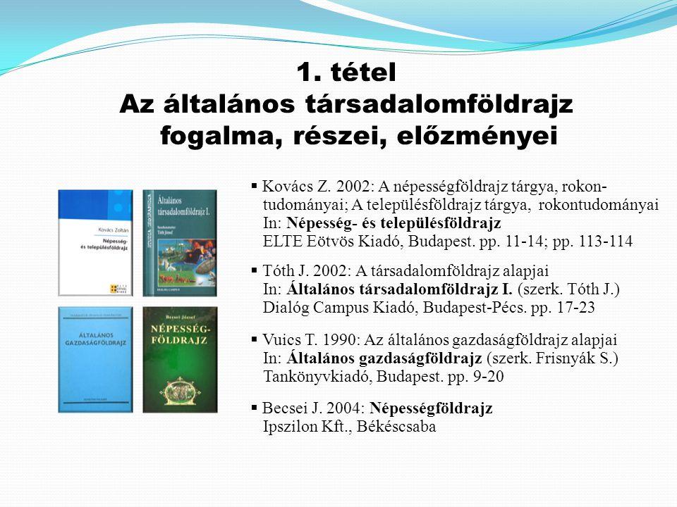 1.tétel Az általános társadalomföldrajz fogalma, részei, előzményei  Vuics T.