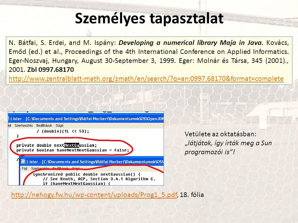 N. Bátfai, S. Erdei, and M. Ispány: Developing a numerical library Maja in Java. Kovács, Emőd (ed.) et al., Proceedings of the 4th International Confe