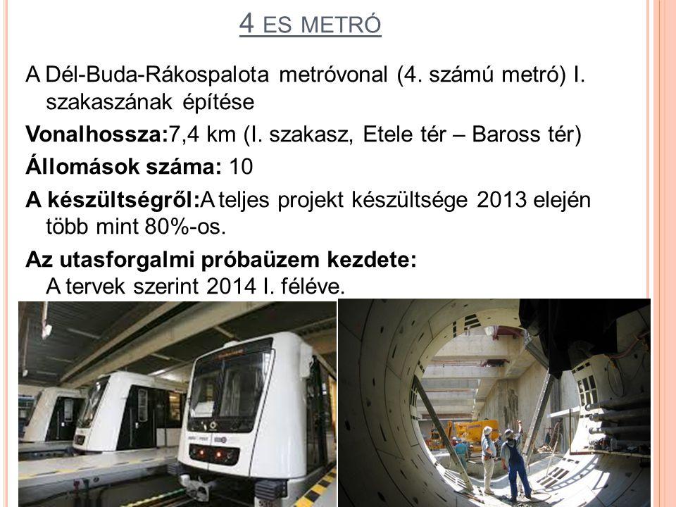 4 ES METRÓ A Dél-Buda-Rákospalota metróvonal (4.számú metró) I.