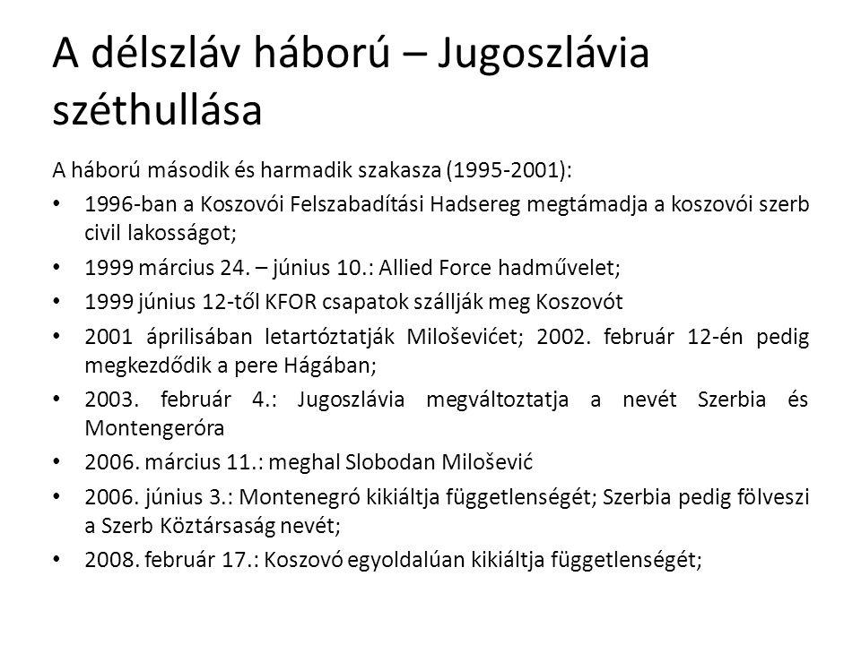 A délszláv háború – Jugoszlávia széthullása A háború második és harmadik szakasza (1995-2001): 1996-ban a Koszovói Felszabadítási Hadsereg megtámadja a koszovói szerb civil lakosságot; 1999 március 24.