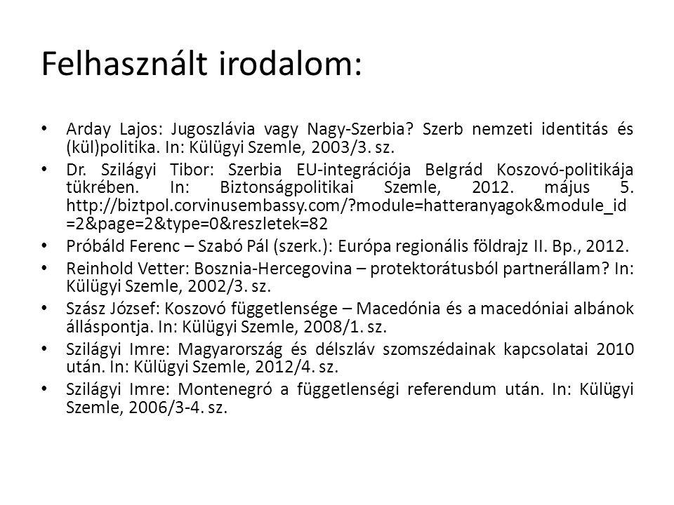 Felhasznált irodalom: Arday Lajos: Jugoszlávia vagy Nagy-Szerbia.