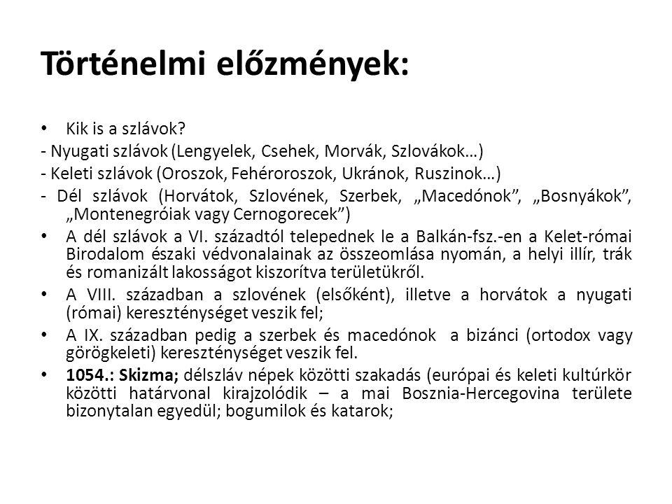 Történelmi előzmények: Kik is a szlávok.