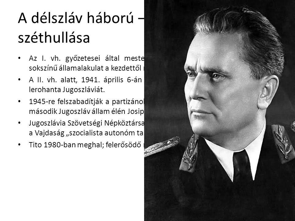A délszláv háború – Jugoszlávia széthullása Az I.vh.