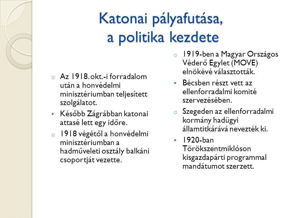 Katonai pályafutása, a politika kezdete o Az 1918.