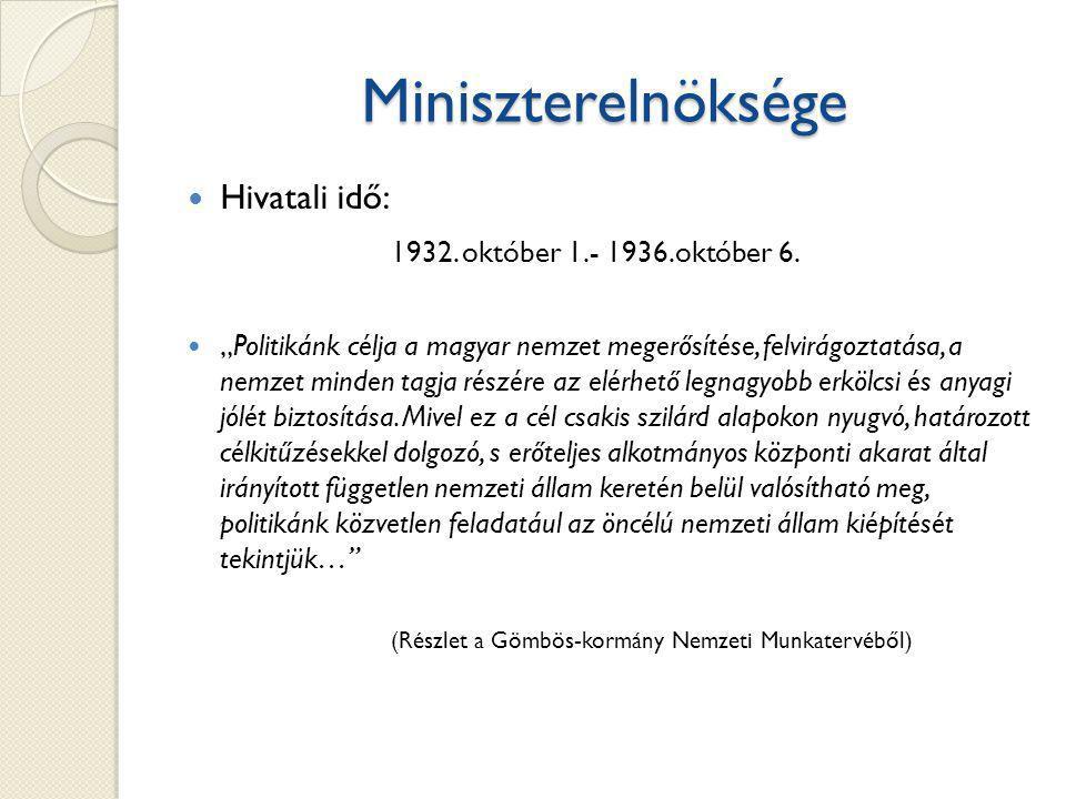 Miniszterelnöksége Hivatali idő: 1932.október 1.- 1936.október 6.