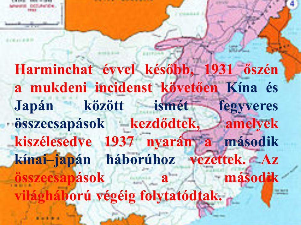 Harminchat évvel később, 1931 őszén a mukdeni incidenst követően Kína és Japán között ismét fegyveres összecsapások kezdődtek, amelyek kiszélesedve 1937 nyarán a második kínai–japán háborúhoz vezettek.