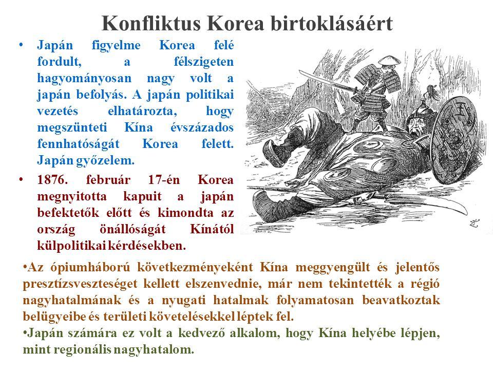Konfliktus Korea birtoklásáért Japán figyelme Korea felé fordult, a félszigeten hagyományosan nagy volt a japán befolyás.