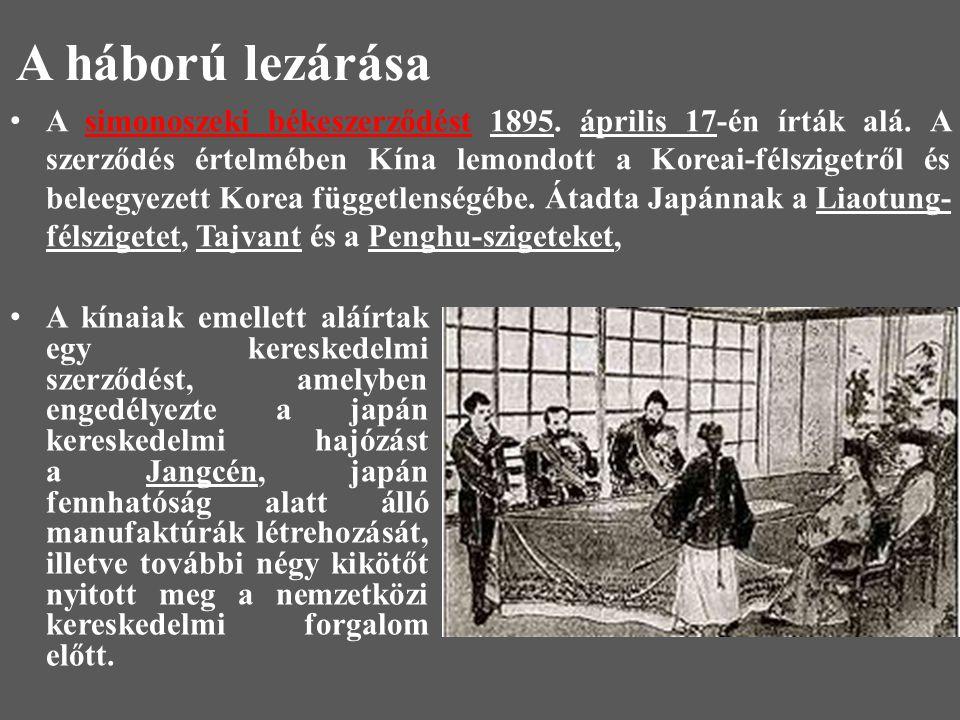 A háború lezárása A simonoszeki békeszerződést 1895.