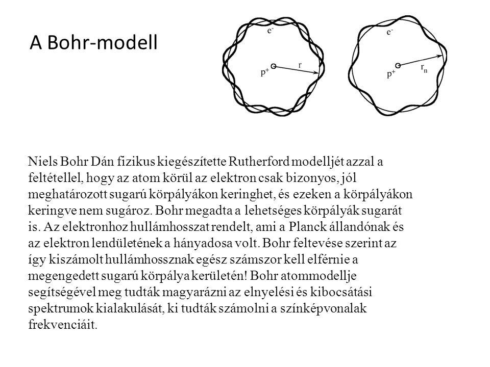 A Bohr-modell Niels Bohr Dán fizikus kiegészítette Rutherford modelljét azzal a feltétellel, hogy az atom körül az elektron csak bizonyos, jól meghatározott sugarú körpályákon keringhet, és ezeken a körpályákon keringve nem sugároz.