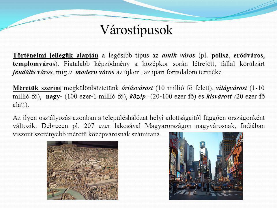 Történelmi jellegük alapján a legősibb típus az antik város (pl.