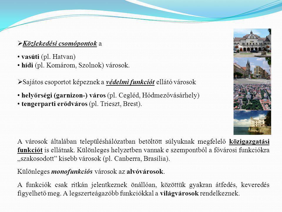  Közlekedési csomópontok a vasúti (pl.Hatvan) hídi (pl.