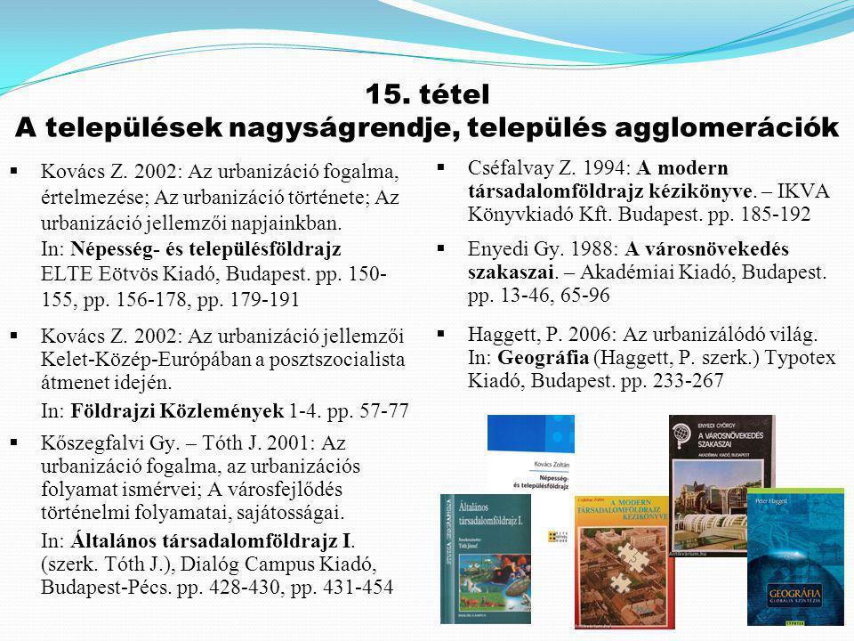 Kovács Z.2002: Az urbanizáció jellemzői Kelet-Közép-Európában a posztszocialista átmenet idején.