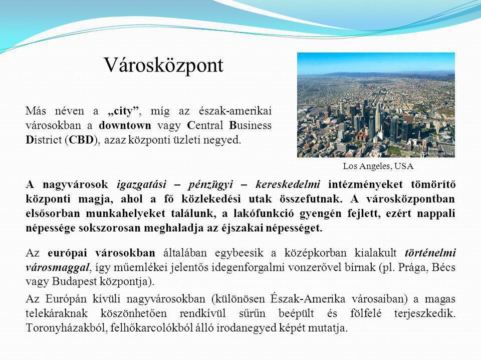 A nagyvárosok igazgatási – pénzügyi – kereskedelmi intézményeket tömörítő központi magja, ahol a fő közlekedési utak összefutnak.