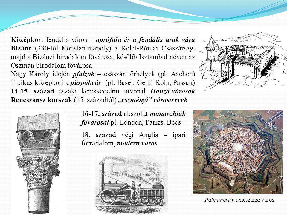 Középkor: feudális város – aprófalu és a feudális urak vára Bizánc (330-tól Konstantinápoly) a Kelet-Római Császárság, majd a Bizánci birodalom fővárosa, később Isztambul néven az Oszmán birodalom fővárosa.