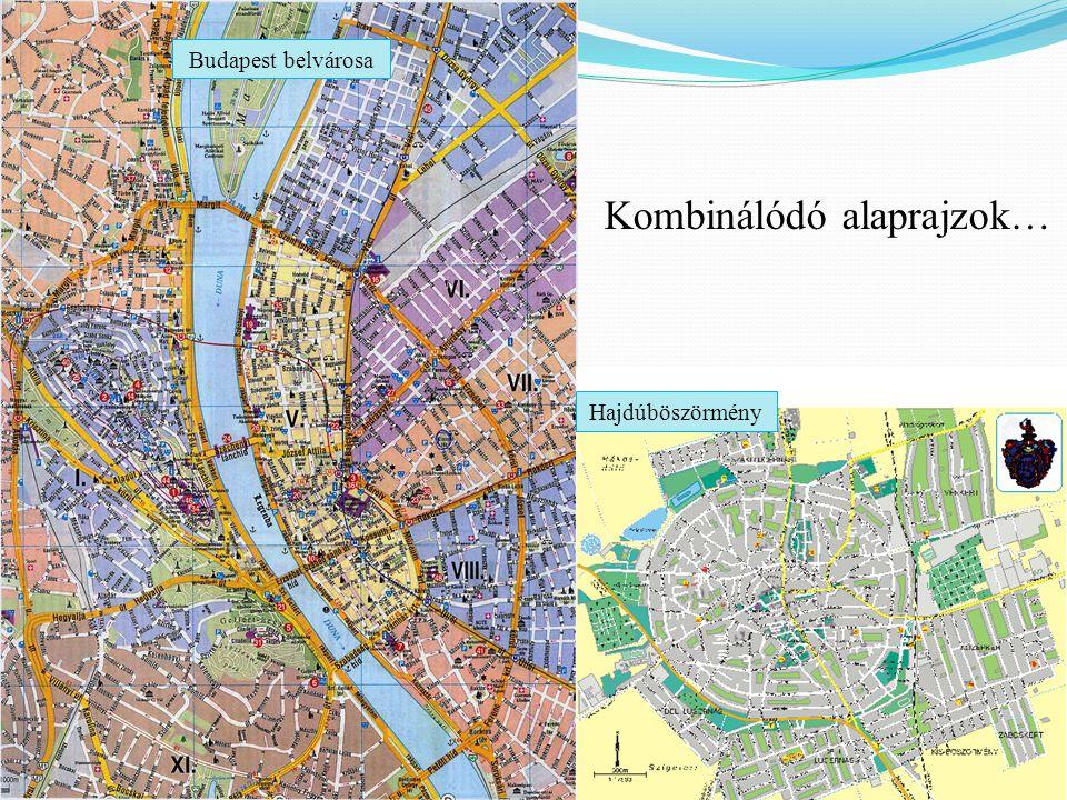 Kombinálódó alaprajzok… Hajdúböszörmény Budapest belvárosa