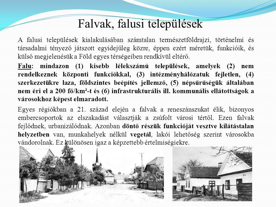 Falvak, falusi települések A falusi települések kialakulásában számtalan természetföldrajzi, történelmi és társadalmi tényező játszott egyidejűleg közre, éppen ezért méretük, funkcióik, és külső megjelenésük a Föld egyes térségeiben rendkívül eltérő.