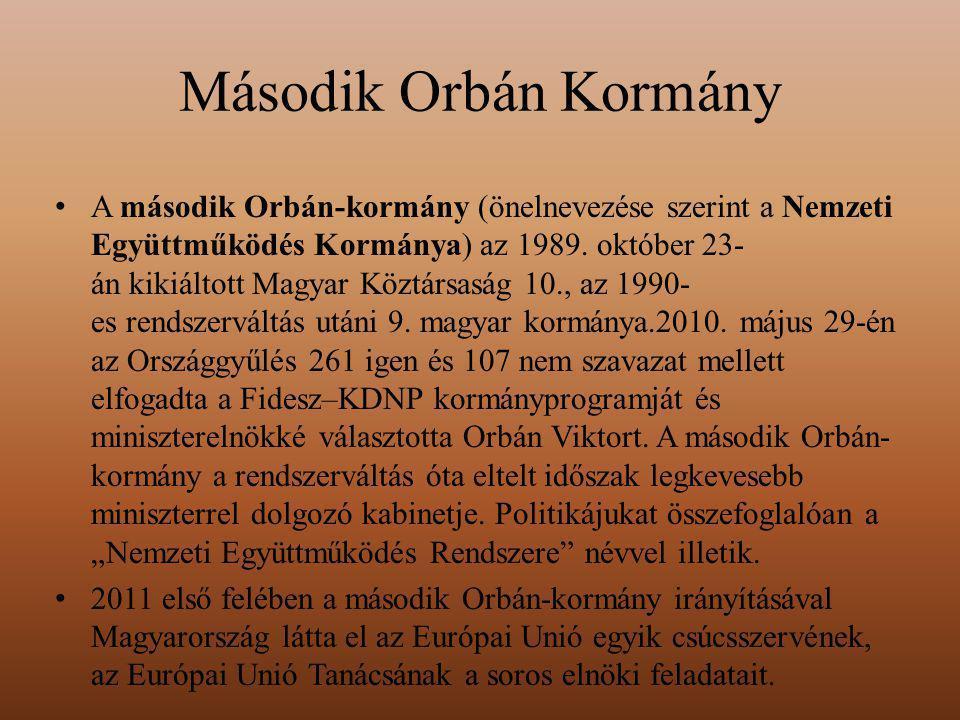 Második Orbán Kormány A második Orbán-kormány (önelnevezése szerint a Nemzeti Együttműködés Kormánya) az 1989. október 23- án kikiáltott Magyar Köztár