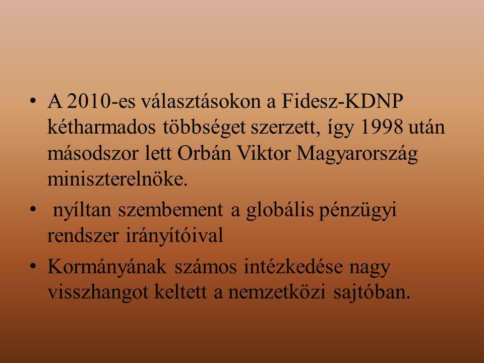 A 2010-es választásokon a Fidesz-KDNP kétharmados többséget szerzett, így 1998 után másodszor lett Orbán Viktor Magyarország miniszterelnöke. nyíltan