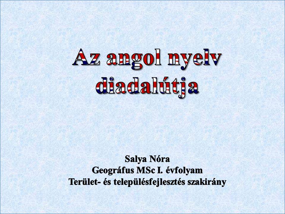 Az angol nyelv történelmi áttekintése  Az indoeurópai nyelvcsaládba, ezen belül a germán nyelvekhez tartozik.