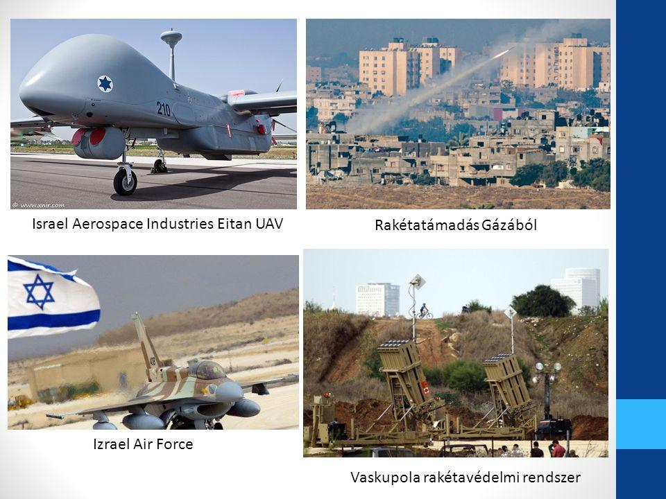 Rakétatámadás Gázából Israel Aerospace Industries Eitan UAV Izrael Air Force Vaskupola rakétavédelmi rendszer