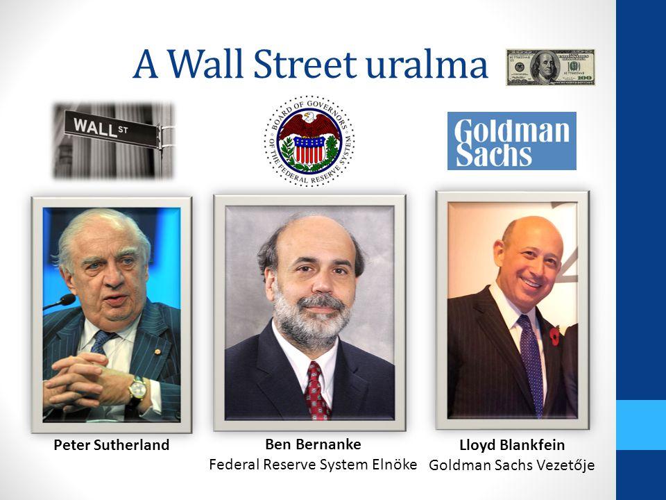 A Wall Street uralma Lloyd Blankfein Goldman Sachs Vezetője Peter Sutherland Ben Bernanke Federal Reserve System Elnöke