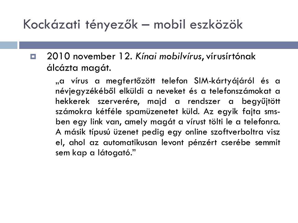 Kockázati tényezők – mobil eszközök  2010 november 12.