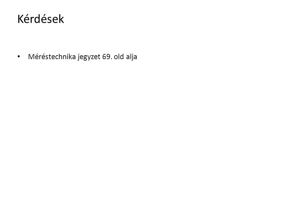 Kérdések Méréstechnika jegyzet 69. old alja