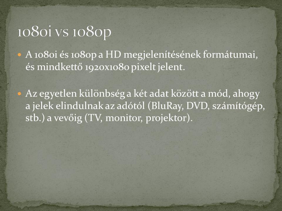 A 1080i és 1080p a HD megjelenítésének formátumai, és mindkettő 1920x1080 pixelt jelent.