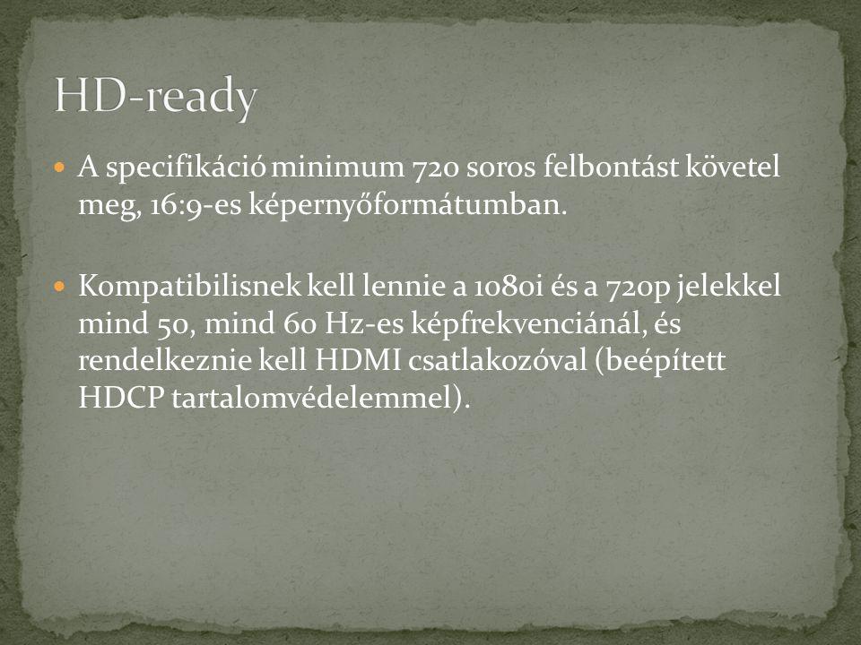A specifikáció minimum 720 soros felbontást követel meg, 16:9-es képernyőformátumban.