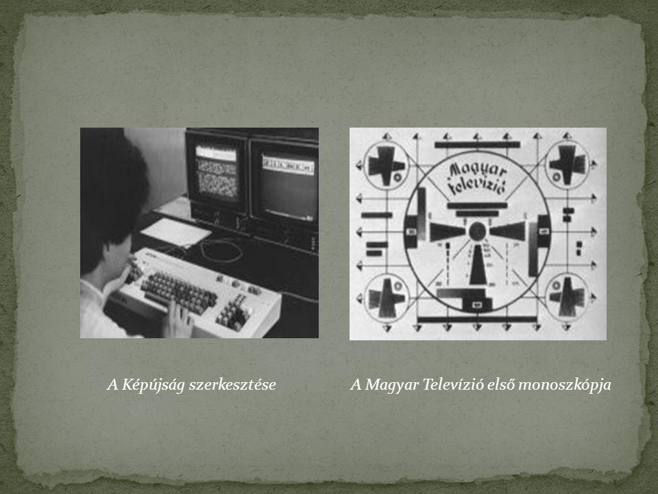 A Képújság szerkesztéseA Magyar Televízió első monoszkópja