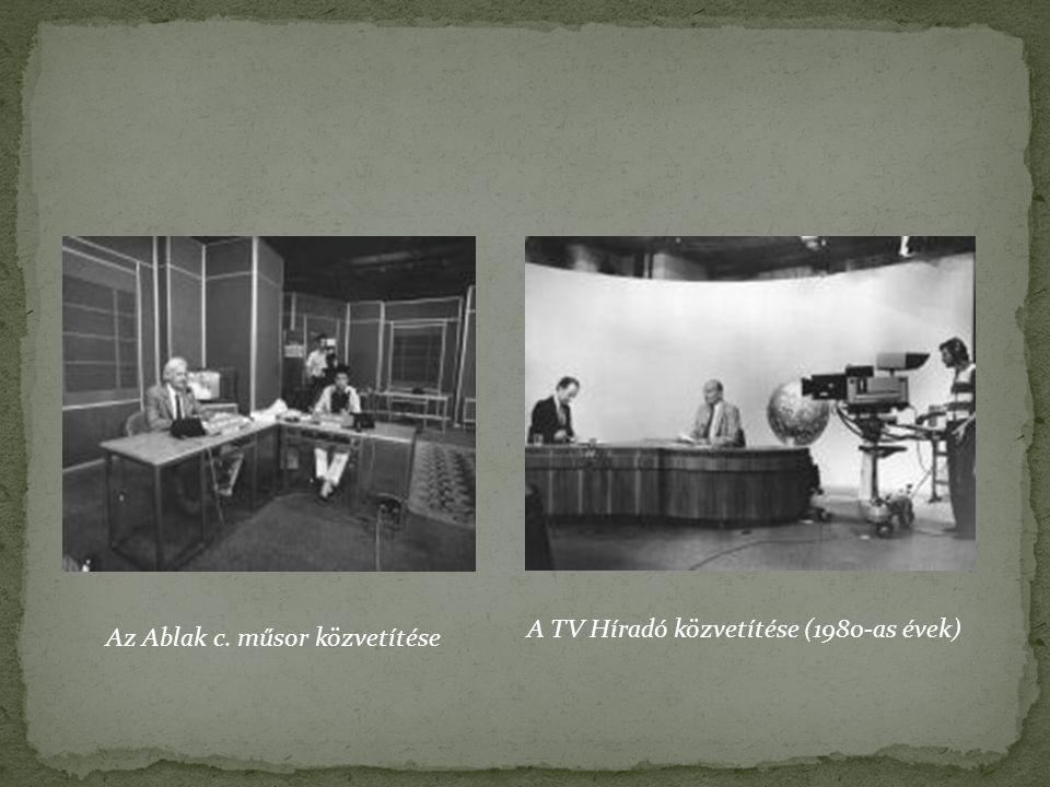 Az Ablak c. műsor közvetítése A TV Híradó közvetítése (1980-as évek)