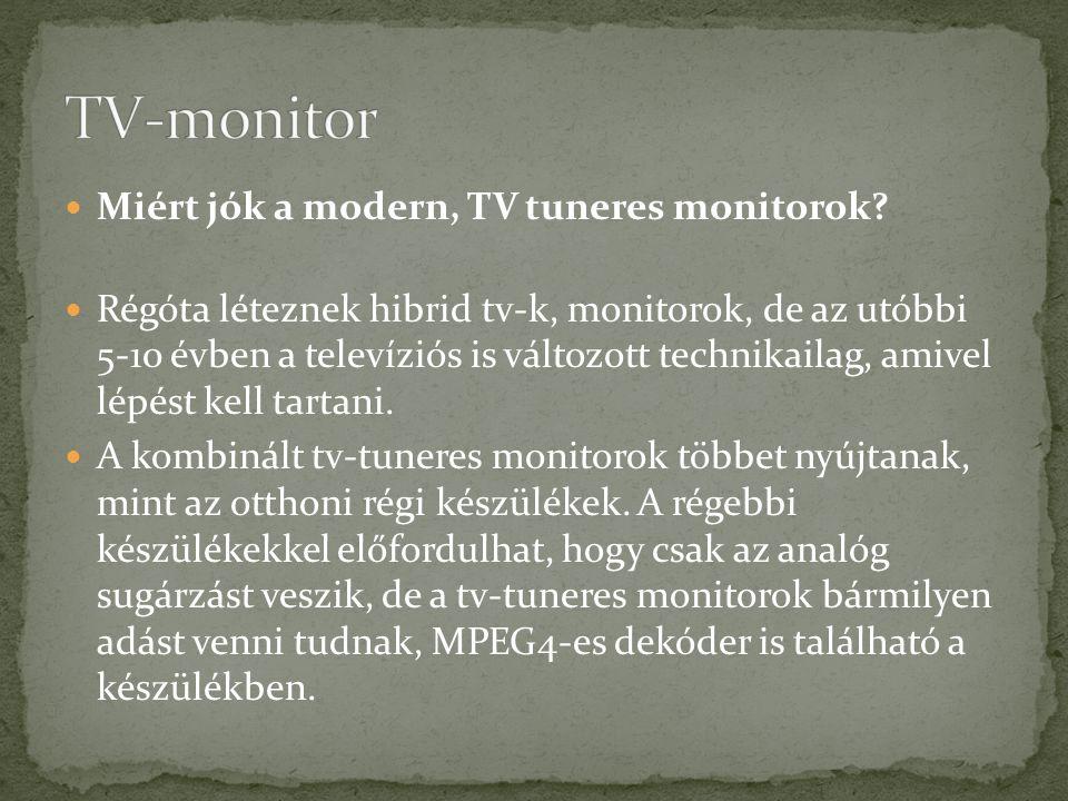 Miért jók a modern, TV tuneres monitorok? Régóta léteznek hibrid tv-k, monitorok, de az utóbbi 5-10 évben a televíziós is változott technikailag, amiv