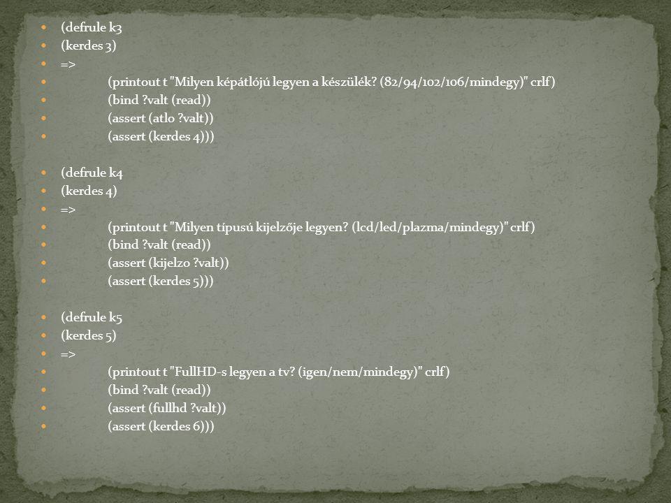 (defrule k3 (kerdes 3) => (printout t