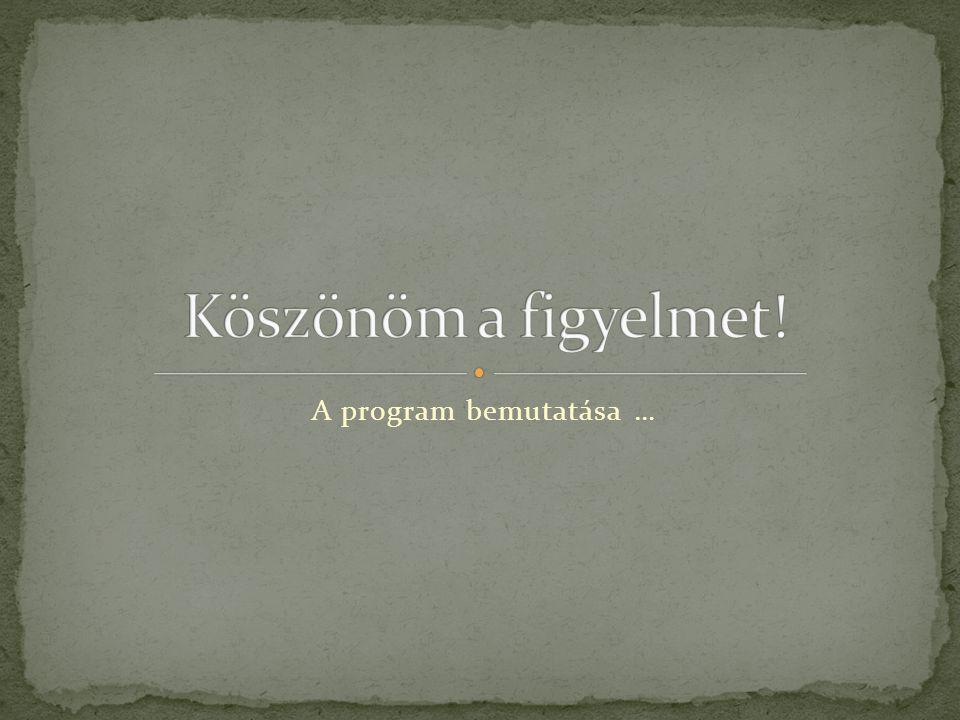 A program bemutatása …