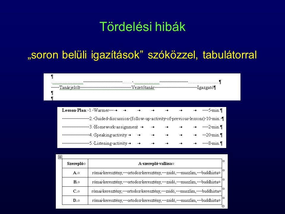 """Tördelési hibák """"soron belüli igazítások szóközzel, tabulátorral"""