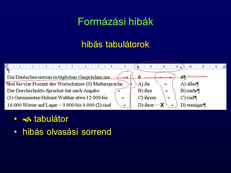 Formázási hibák  tabulátor hibás olvasási sorrend hibás tabulátorok